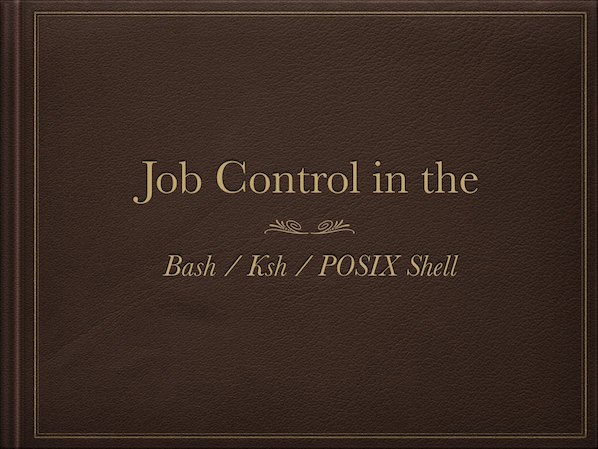 Unix / Llnux shell job control series
