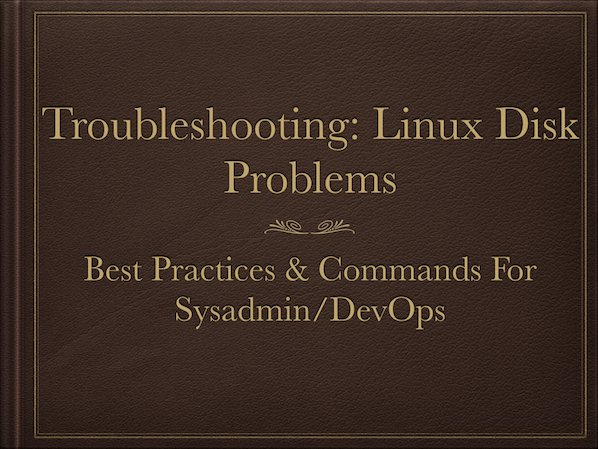 8 Tips to Solve Linux & Unix Systems Hard Disk Problems: Like Disk