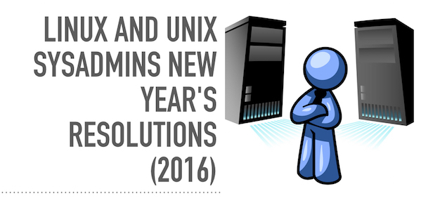 Linux and Unix SysAdmins New Year's Resolutions (2016)