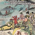 Book Review: FreeBSD Mastery: Specialty Filesystem