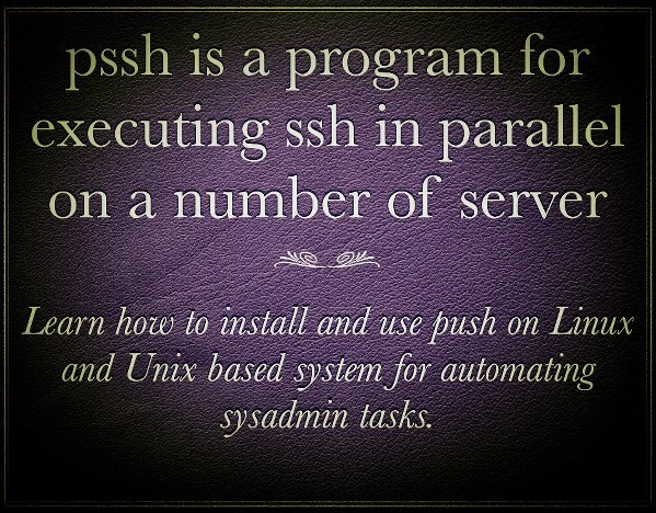 How to use parallel ssh (PSSH) for executing commands in parallel on a number of Linux/Unix/BSD servers