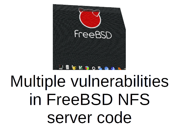 Multiple vulnerabilities in FreeBSD NFS server code