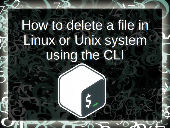 How to delete Files Using Linux Or Unix Command Line