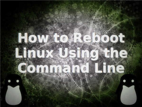 Reboot Linux System Command