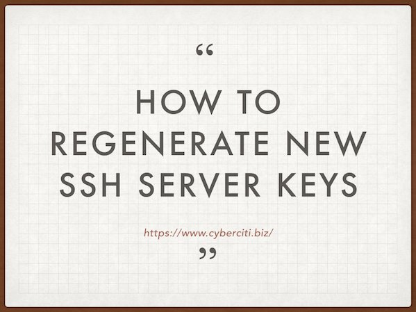 How To: Ubuntu / Debian Linux Regenerate OpenSSH Host Keys