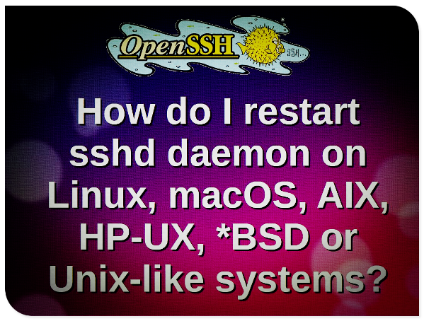 Command to restart sshd daemon on Linux or Unix