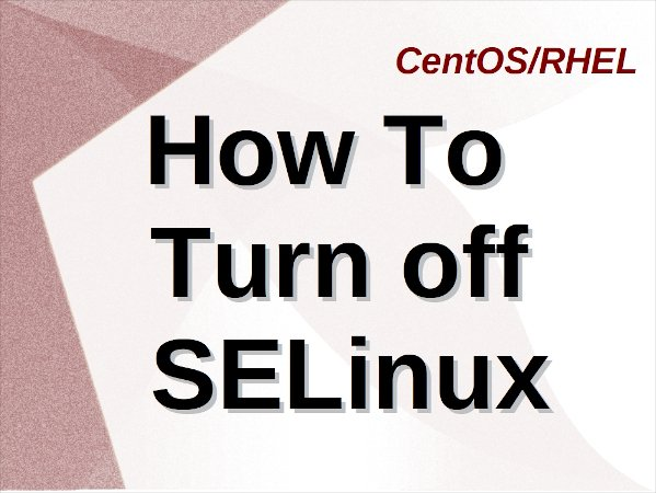 Ho to turn off SELinux