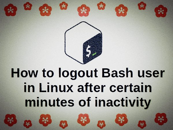 Linux TMOUT To Automatically Log Users Out