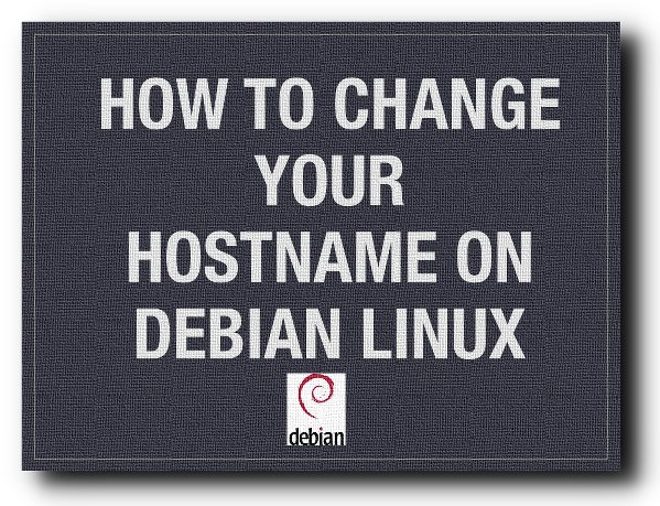 How To Change Your Hostname on Debian