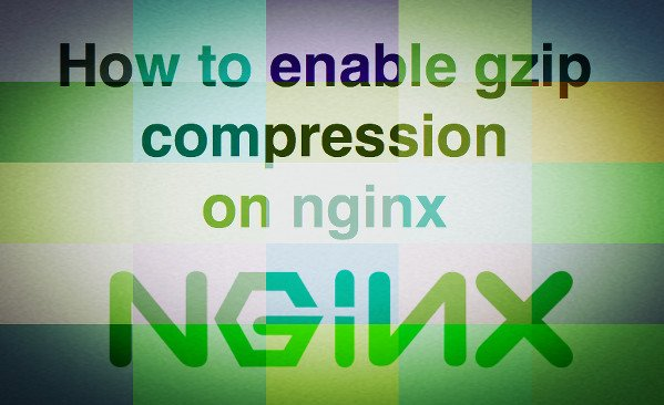 How to enable gzip compression on nginx