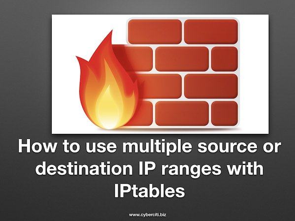 IPTables Multiple source or Destination IP ranges