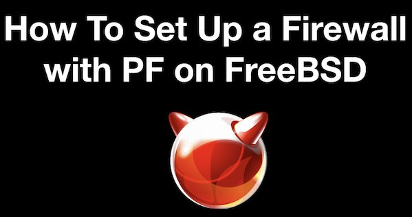 How To Set Up a Firewall with PF on FreeBSD to Protect a Web Server