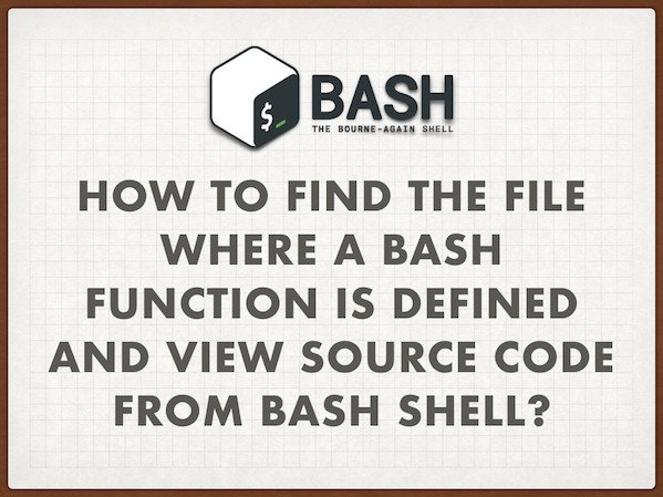 bash shell view source code from bash shell and find source code defined file