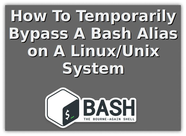 Bash Bypass Alias Linux BSD macOS Unix Command