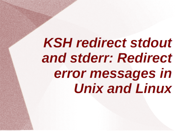 KSH redirect stdout and stderr on Linux or Unix