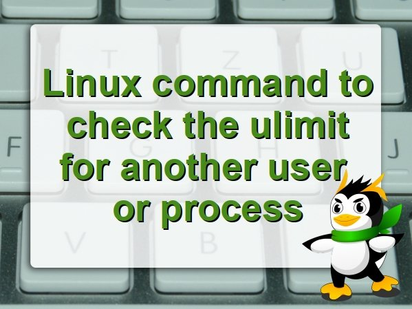 How to Find Ulimit For user on Linux
