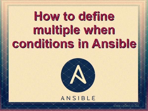 Cómo definir múltiples condiciones when en Ansible