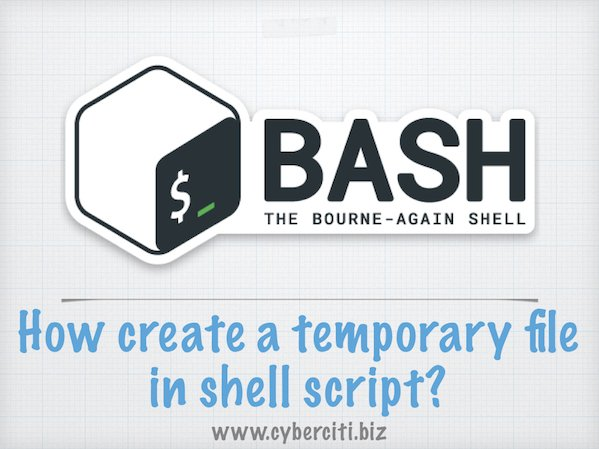 Fig.01: How create a temporary file in linux unix bash/ ksh /zsh shell script