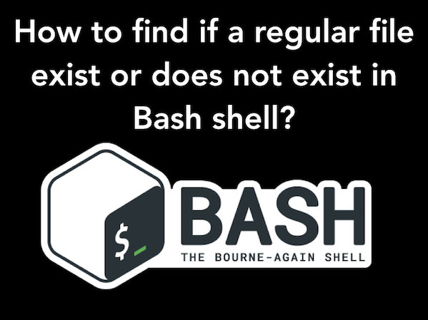 Find if a regular file does not exist in Bash