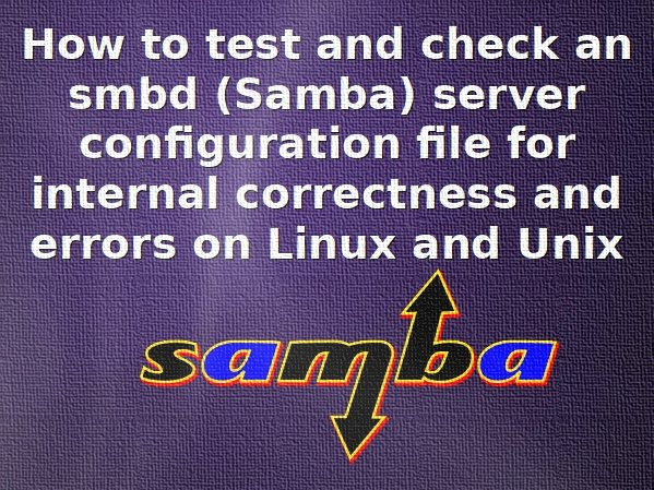 Linux and Unix Test your Samba server for configuration errors using testparm