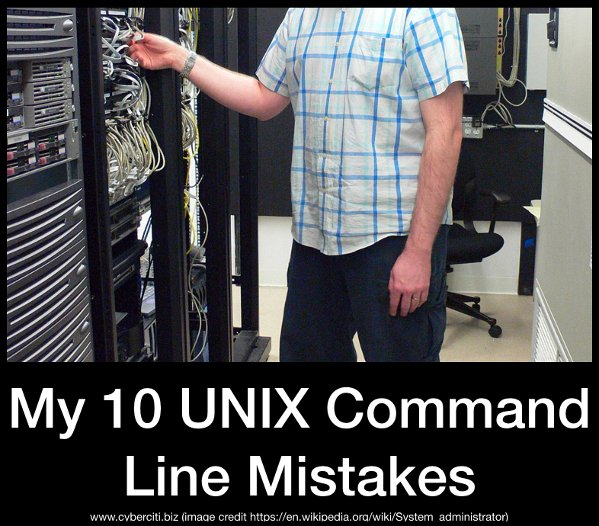 My 10 Linux or UNIX Command Line Mistakes
