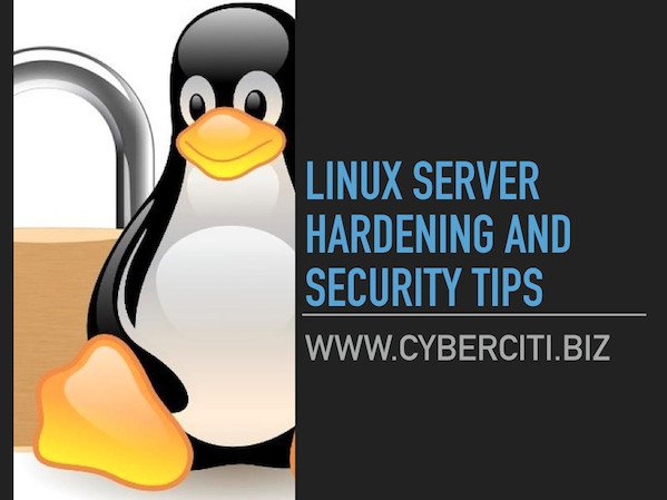 40 Linux Server Hardening Security Tips [2019 edition] - nixCraft